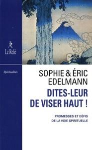 DITES-LEUR DE VISER HAUT !