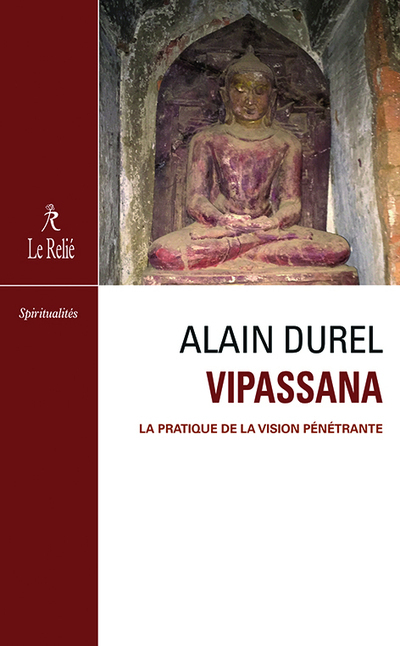 VIPASSANA - LA PRATIQUE DE LA VISION PENETRANTE