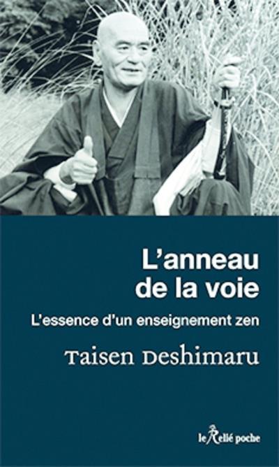 L'ANNEAU DE LA VOIE - L'ESSENCE D'UN ENSEIGNEMENT ZEN