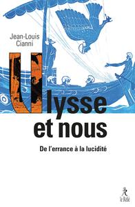 ULYSSE ET NOUS - DE L'ERRANCE A LA LUCIDITE
