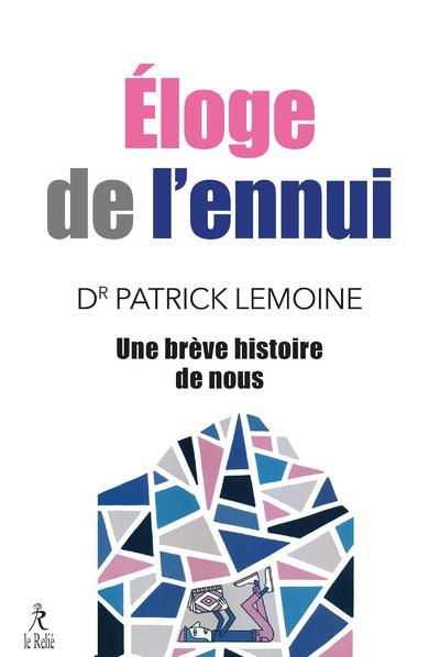 ELOGE DE L'ENNUI - UNE BREVE HISTOIRE DE NOUS