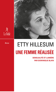 ETTY HILLESUM, UNE FEMME REALISEE - SENSUALITE ET COMPASSION