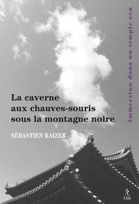 LA CAVERNE AUX CHAUVES-SOURIS SOUS LA MONTAGNE NOIRE