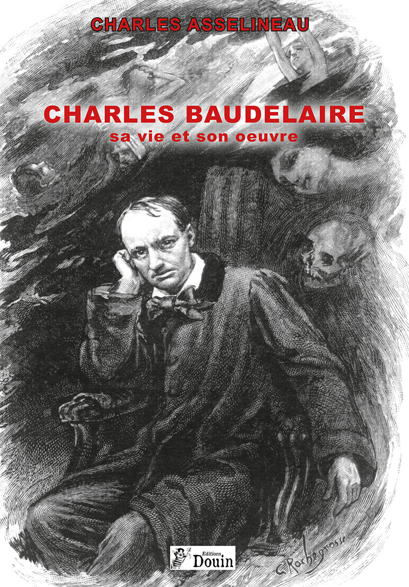 CHARLES BAUDELAIRE SA VIE ET SON OEUVRE