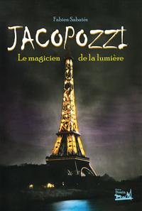 JACOPOZZI. LE MAGICIEN DE LA LUMIERE