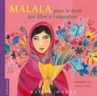 MALALA - POUR LE DROIT DES FILLES A L'EDUCATION
