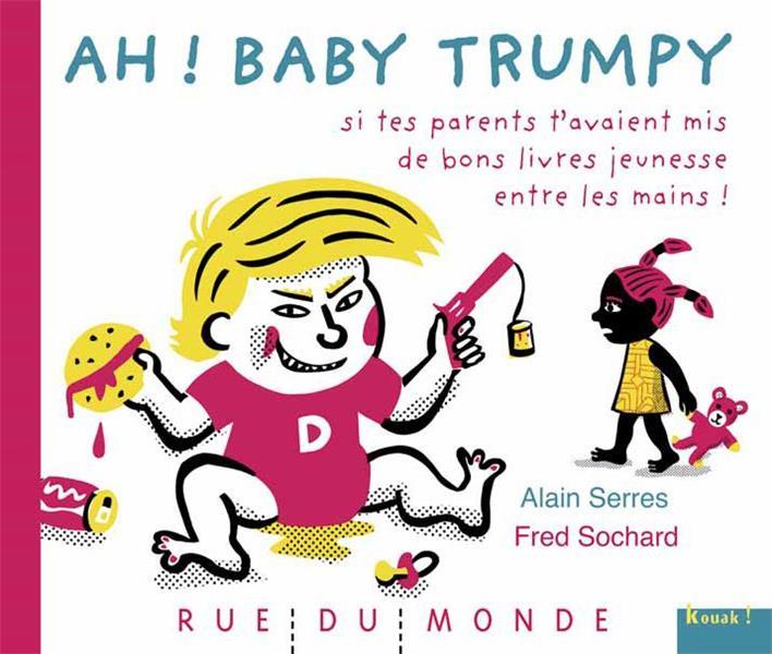 BABY TRUMPY - AH ! SI TES PARENTS T'AVAIENT MIS DE BONS LIVR