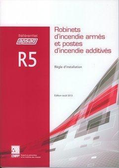 REFERENTIEL APSAD R5 ROBINETS D'INCENDIE ARMES ET POSTES D'INCENDIE ADDITIVES
