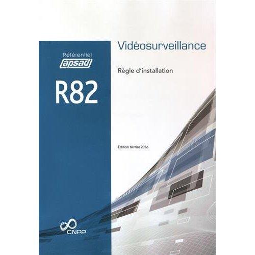 REFERENTIEL APSAD R82 VIDEOSURVEILLANCE