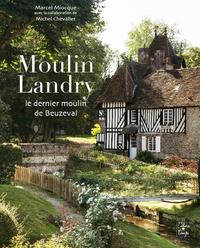 MOULIN LANDRY : LE DERNIER MOULIN DE BEUZEVAL