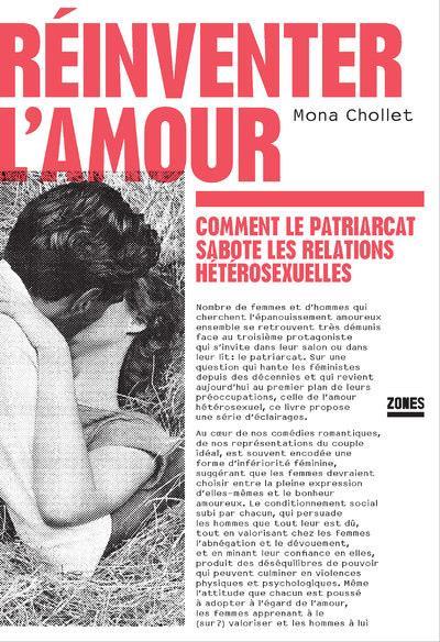 REINVENTER L'AMOUR - COMMENT LE PATRIARCAT SABOTE LES RELATIONS HETEROSEXUELLES