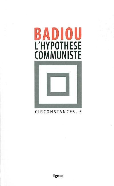 L' hypothese communiste - circonstances, 5