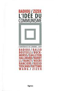 L' IDEE DU COMMUNISME - COLLOQUE DE LONDRES 2009