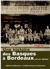 UNE HISTOIRE DES BASQUES A BORDEAUX (XIXE - XXIE SIECLES)