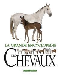 GRANDE ENCYCLOPEDIE DES CHEVAUX (LA)