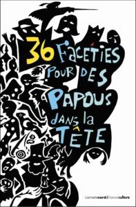36 FACETIES POUR DES PAPOUS DANS LA TETE