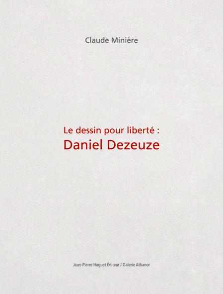 LE DESSIN POUR LIBERTE : DANIEL DEZEUZE