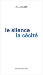 LE SILENCE, LA CECITE