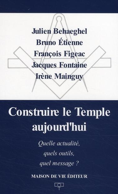 CONSTRUIRE LE TEMPLE D'AUJOURD'HUI