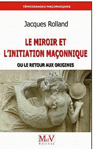 LE MIROIR ET L'INITIATION MACONNIQUE