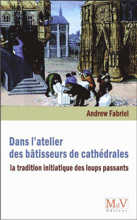 DANS L'ATELIER DES BATISSEURS DE CATHEDRALES