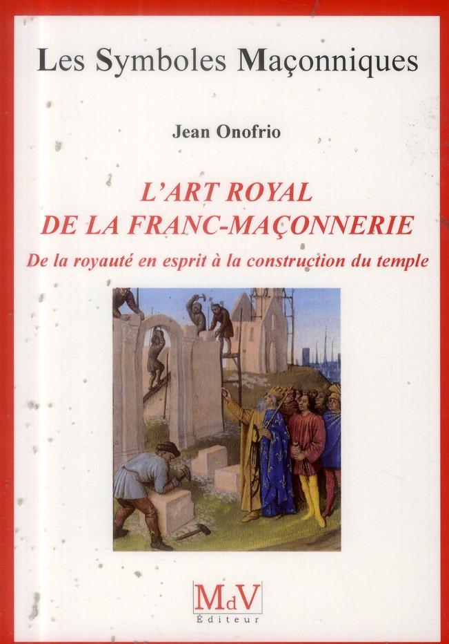 L'ART ROYAL DE LA FRANC-MACONNERIE