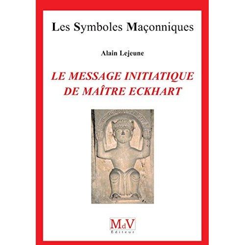 LE MESSAGE INITIATIQUE DE MAITRE ECKHART