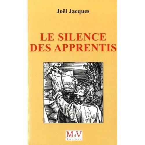 LE SILENCE DES APPRENTIS