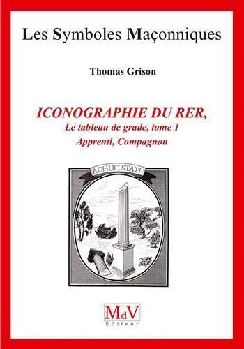 L'ICONOGRAPHIE DU RITE ECOSSAIS RECTIFIE TOME 1