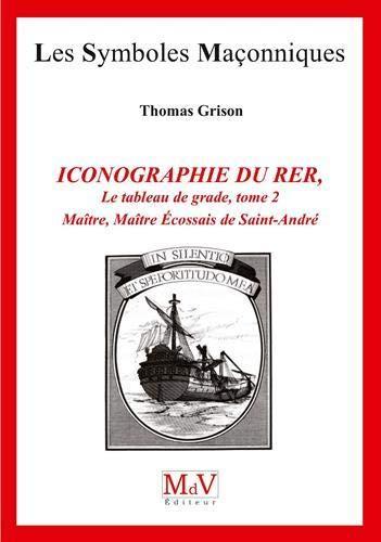 L'ICONOGRAPHIE DU RITE ECOSSAIS RECTIFIE (TOME 2)