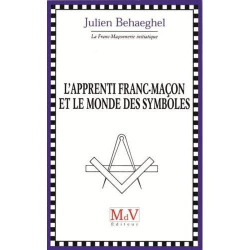L'APPRENTI FRANC-MACON ET LE MONDE DES SYMBOLES