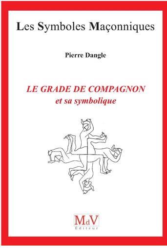 LE GRADE DE COMPAGNON ET SA SYMBOLIQUE N.92
