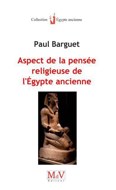 ASPECT DE LA PENSEE RELIGIEUSE DE L'EGYPTE ANCIENNE
