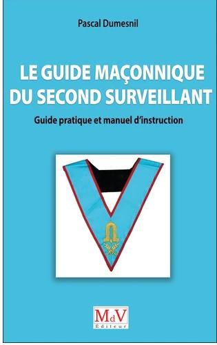 LE GUIDE MACONNIQUE DU SECOND SURVEILLANT