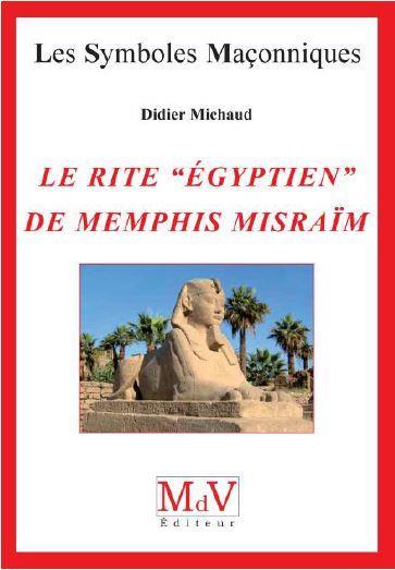 """LE RITE """"EGYPTIEN"""" DE MEMPHIS MISRAIM"""