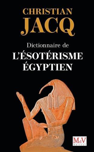DICTIONNAIRE DE L'ESOTERISME EGYPTIEN