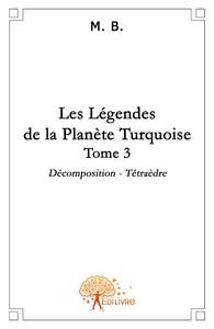 LES LEGENDES DE LA PLANETE TURQUOISE TOME 3