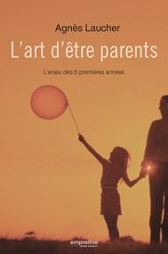 L'ART D'ETRE PARENT