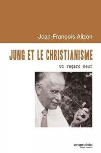 JUNG ET LE CHRISTIANISME - UN REGARD NEUF