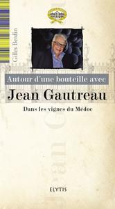 JEAN GAUTREAU - DANS LES VIGNES DU MEDOC