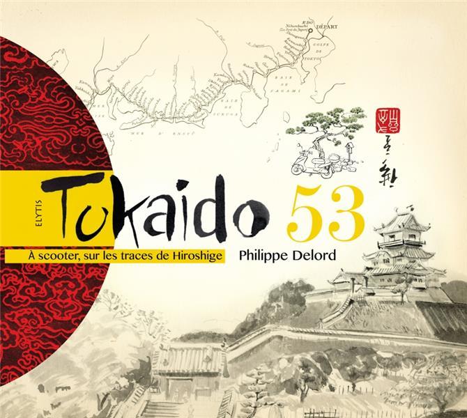 TOKAIDO 53 - A SCOOTER, SUR LES TRACES DE HIROSHIGE