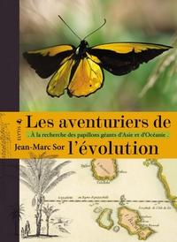 LES AVENTURIERS DE L'EVOLUTION - A LA RECHERCHE DES PAPILLON