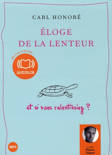 ELOGE DE LA LENTEUR - LIVRE AUDIO 1 CD MP3 257 MO - TEXTE ADAPTE
