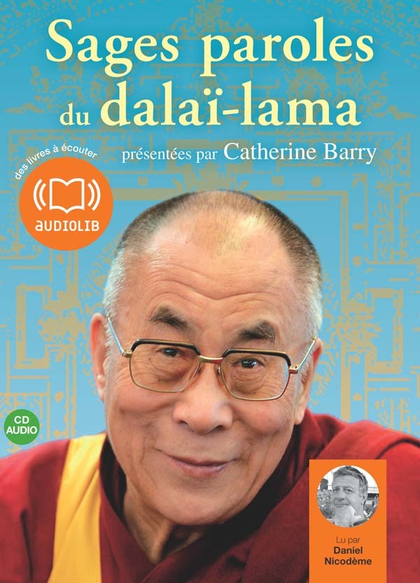 SAGES PAROLES DU DALAI-LAMA - LIVRE AUDIO 1CD AUDIO - UNE SELECTION DE PAROLES