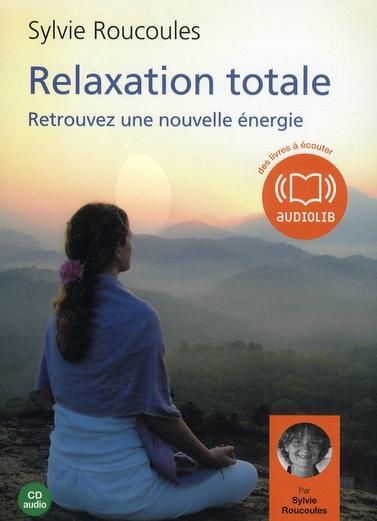 RELAXATION TOTALE - LIVRE AUDIO 1 CD AUDIO