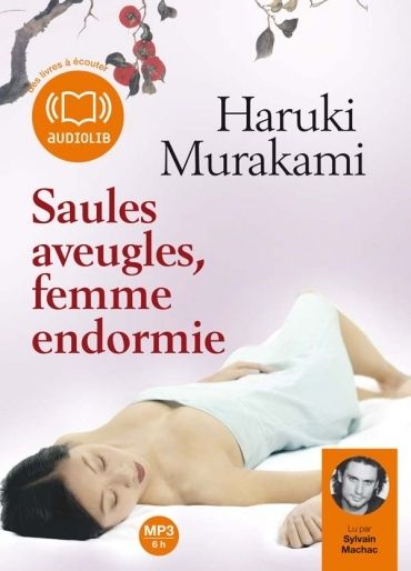 SAULES AVEUGLES, FEMME ENDORMIE - LIVRE AUDIO 1CD MP3 - 673 MO - UNE SELECTION DE HUIT NOUVELLES