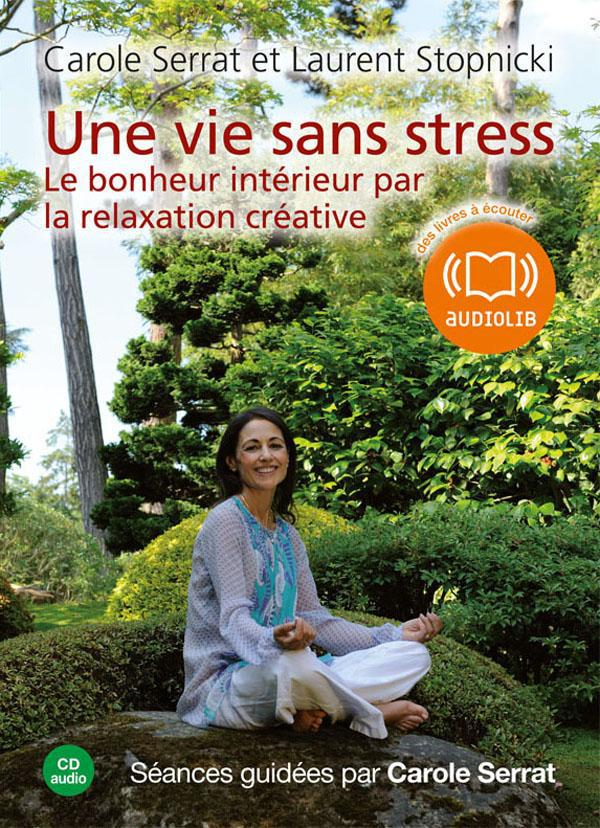 UNE VIE SANS STRESS - LIVRE AUDIO 1 CD AUDIO