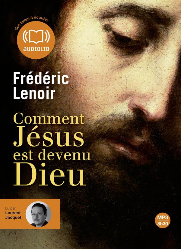COMMENT JESUS EST DEVENU DIEU - LIVRE AUDIO 1 CD MP3 - LIVRET 8 PAGES