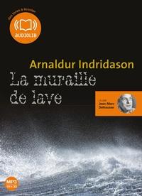 LES ENQUETES D'ERLENDUR SVEINSSON - T08 - LA MURAILLE DE LAVE - LIVRE AUDIO 1 CD MP3