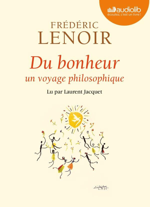 DU BONHEUR - UN VOYAGE PHILOSOPHIQUE - LIVRE AUDIO 1 CD MP3